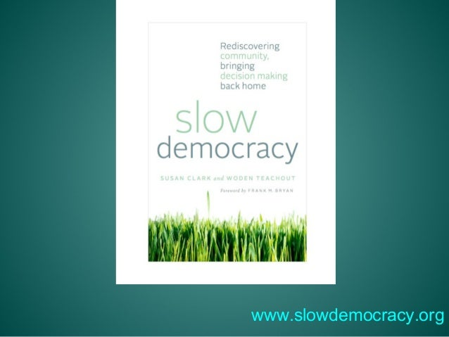 www.slowdemocracy.org
