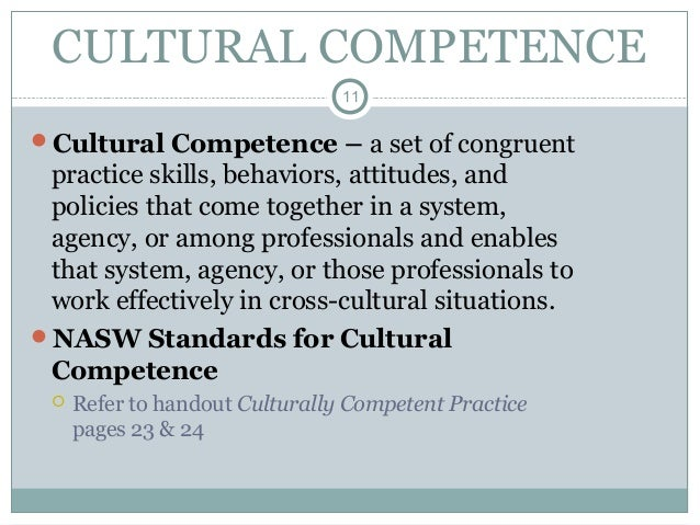 cultural competence social work In the social work profession, a cultural competence mandate is contained in both  the council on social work education educational policy.