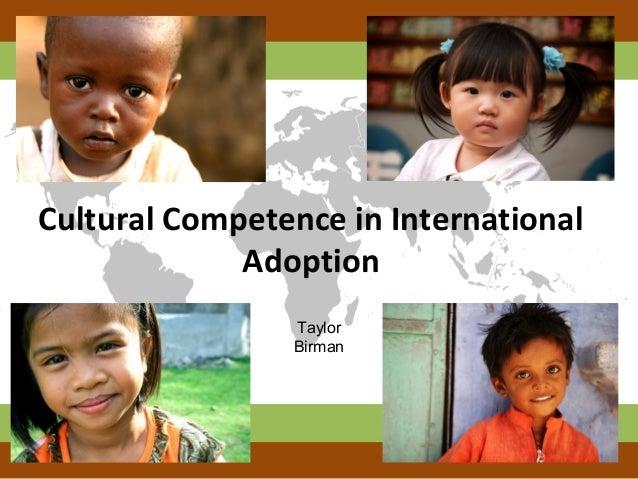 Cultural Competence in International             Adoption                Taylor                Birman