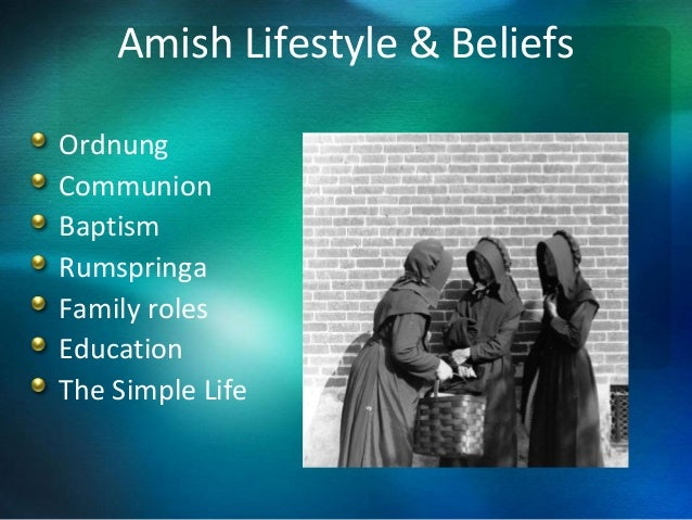 amish culture essay 1 A few details regarding the background of the amish culture is they are most concentrated in ohio all the amish culture essays and term papers.