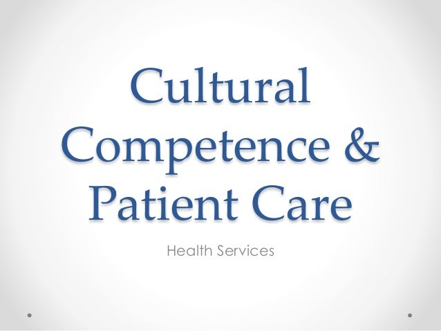 Cultural Competence & Patient Care Health Services