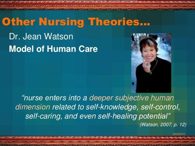jean watsonís caring theory essay Grand theories are complex and broad in scope and may incorporate numerous other theories they are comprised of relatively abstract global concepts that attempt to explain broad areas in a discipline developed through thoughtful and insightful appraisal of existing ideas (mcewen, 2007.