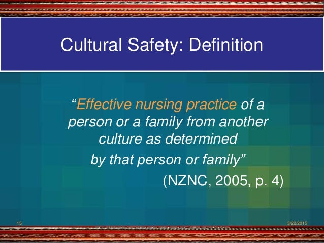 cultural safety in nursing Cultural safety in education, practice and research   cultural safety in nursing and  in considering cultural safety in education, practice and research the.