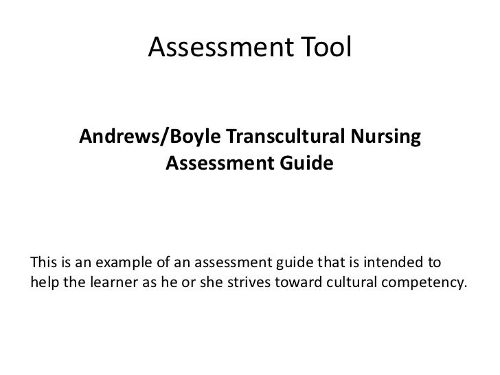 cultural assessment nursing Culturally competent nursing care the increasingly multicultural profile of the us population requires that nurses the cultural awareness assessment tool.