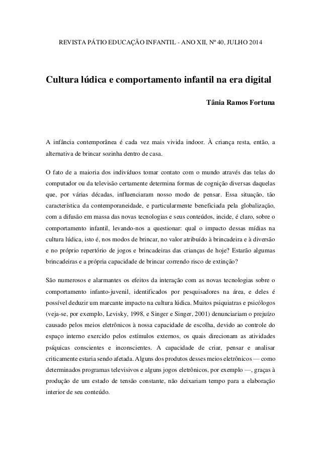 REVISTA PÁTIO EDUCAÇÃO INFANTIL - ANO XII, Nº 40, JULHO 2014  Cultura lúdica e comportamento infantil na era digital  Tâni...