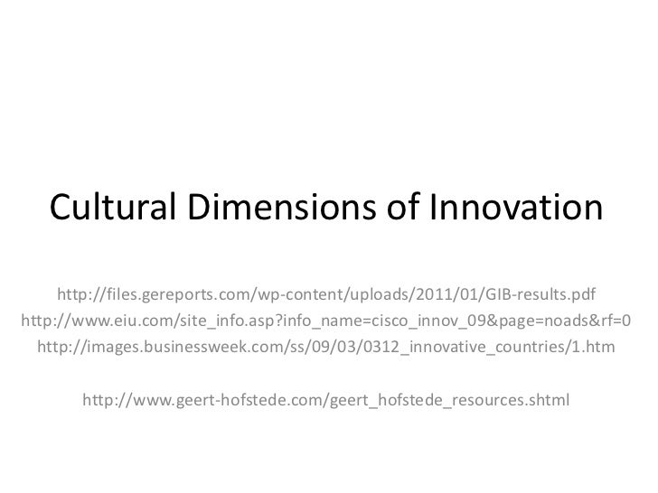 Cultural Dimensions of Innovation<br />http://files.gereports.com/wp-content/uploads/2011/01/GIB-results.pdf<br />http://w...