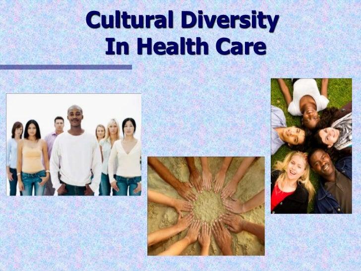 Cultural DiversityIn Health Care<br />