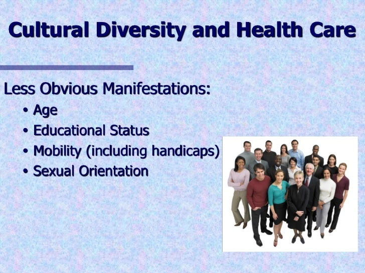 cultural diversity in health and social Cultural diversity is a form of appreciating the differences in individuals the differences can be based on gender, age, sex, ethnicity, sexual orientation, and social status.