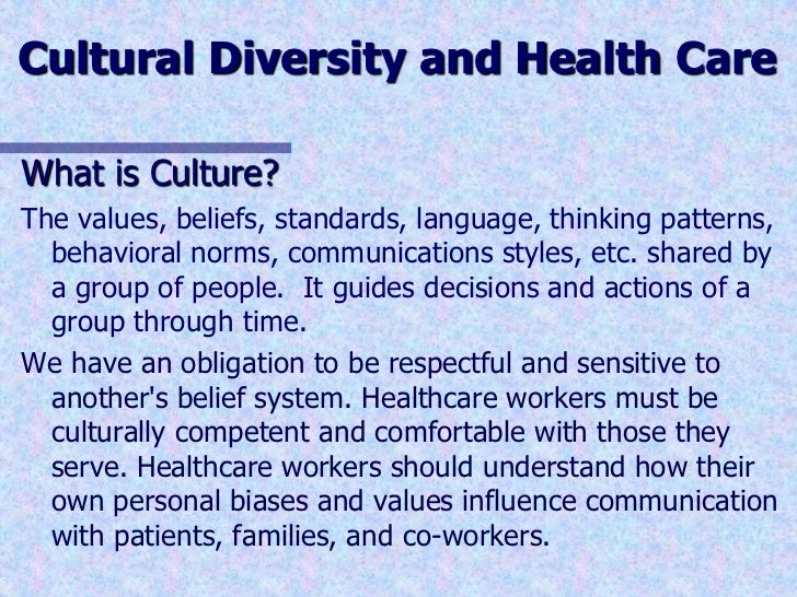 cultural diversity in the health care setting Viii bridging the cultural divide in health care settings ethnic: of or relating to large groups of people classed according to common racial, national, tribal, religious, linguistic, or cultural origin or background.