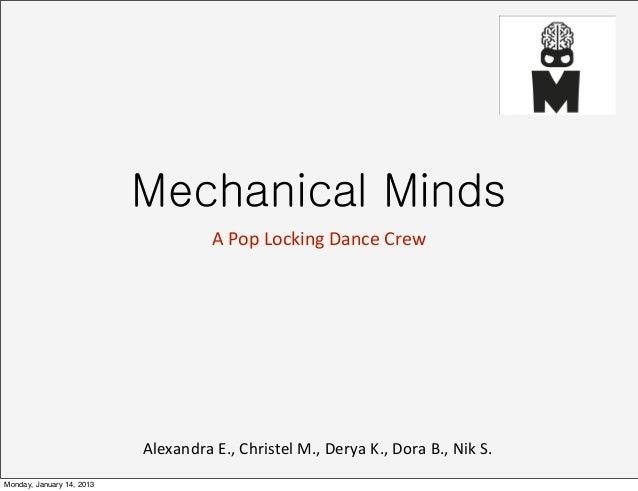 Mechanical Minds                                          A Pop Locking Dance Crew                           Alexa...