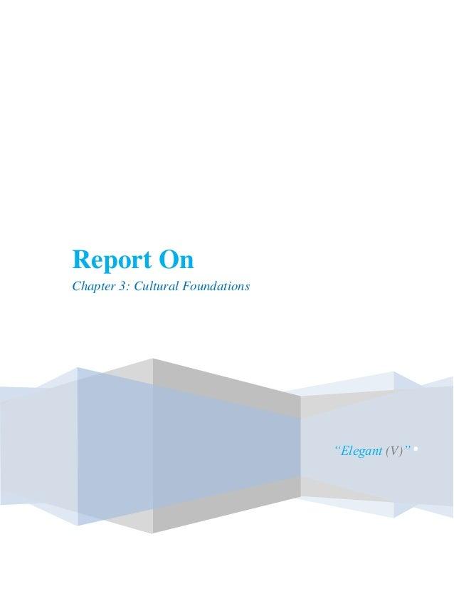"""aReport OnChapter 3: Cultural FoundationsR-3                                  """"Elegant (V)""""   ."""