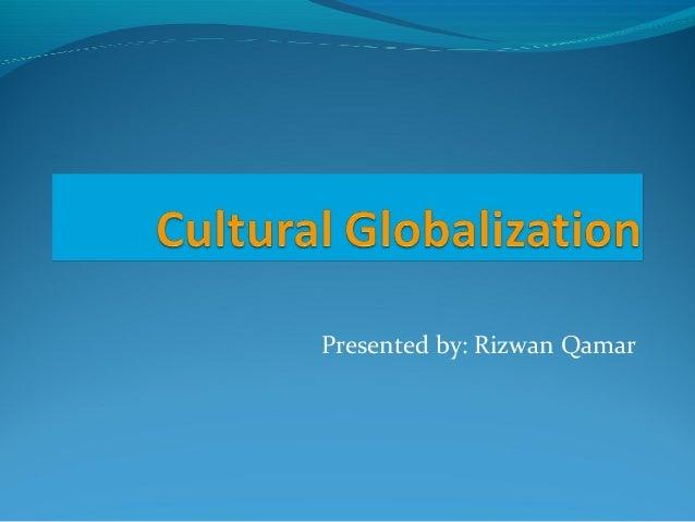 Presented by: Rizwan Qamar