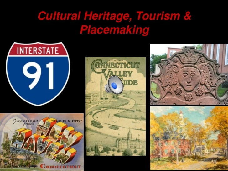 Cultural Heritage, Tourism &        Placemaking