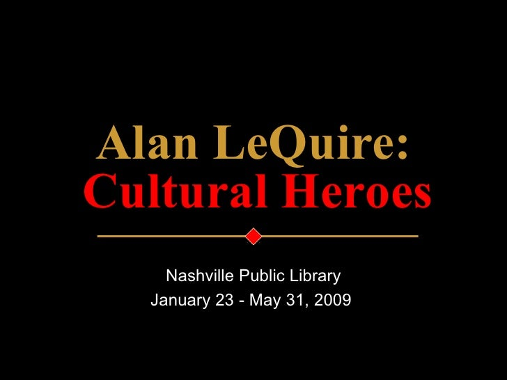 Alan LeQuire: Nashville Public Library January 23 - May 31, 2009   Cultural Heroes