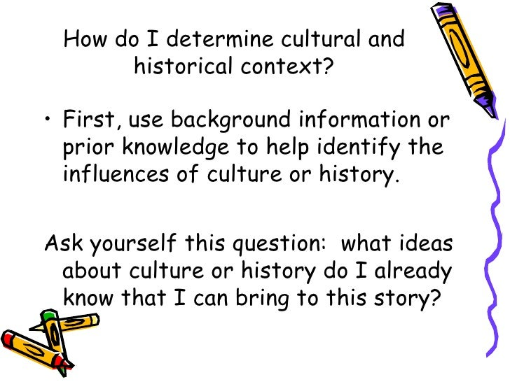 historical context Understanding the historical context does not mean that one is limited by it on the contrary, to the extent that one understands that problems are linked to things.