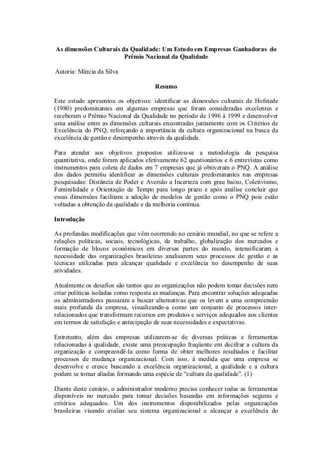 As dimensões Culturais da Qualidade: Um Estudo em Empresas Ganhadoras doPrêmio Nacional da QualidadeAutoria: Márcia da Sil...