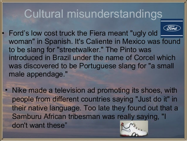 """Cultural misunderstandings • Ford's low cost truck the Fiera meant """"ugly old woman"""" in Spanish. It's Caliente in Mexico wa..."""