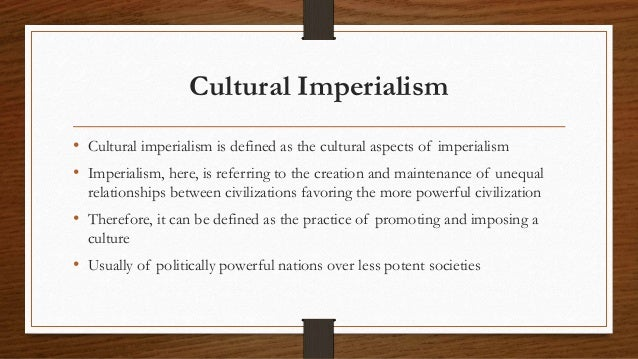 cultural imperialism examples