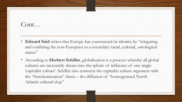 schiller cultural imperialism thesis Reconsidering cultural imperialism although schiller's work focused mainly on been identified by various critics of the cultural imperialism thesis.