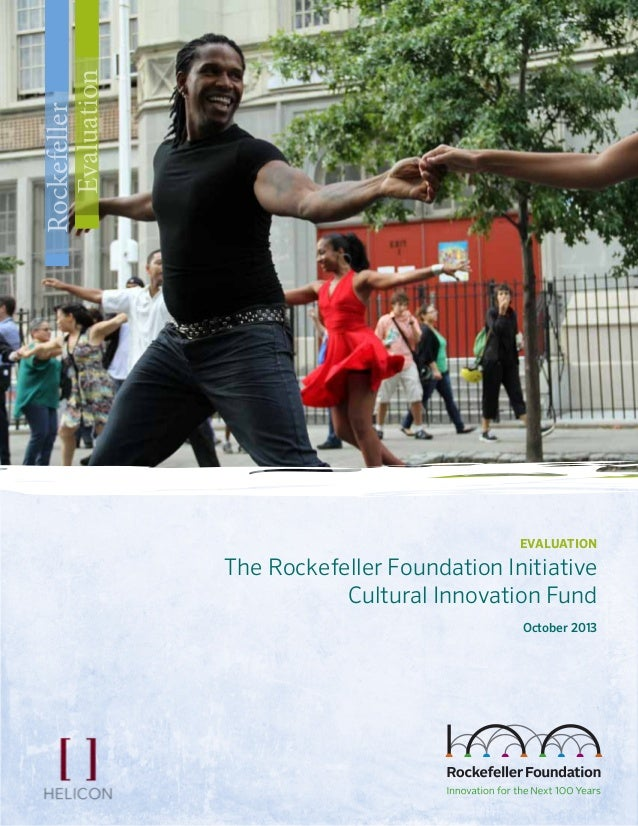EvaluationoftheCulturalInnovationFund evaluation The Rockefeller Foundation Initiative Cultural Innovation Fund October 20...