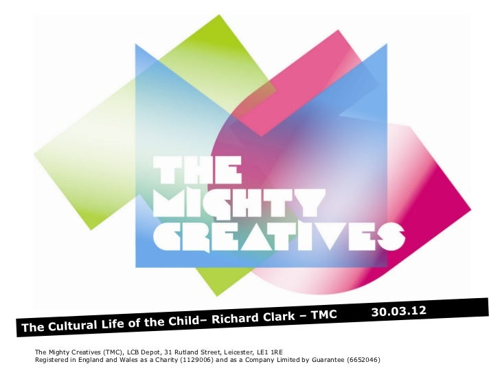 The Mighty Creatives (TMC), LCB Depot, 31 Rutland Street, Leicester, LE1 1RERegistered in England and Wales as a Charity (...