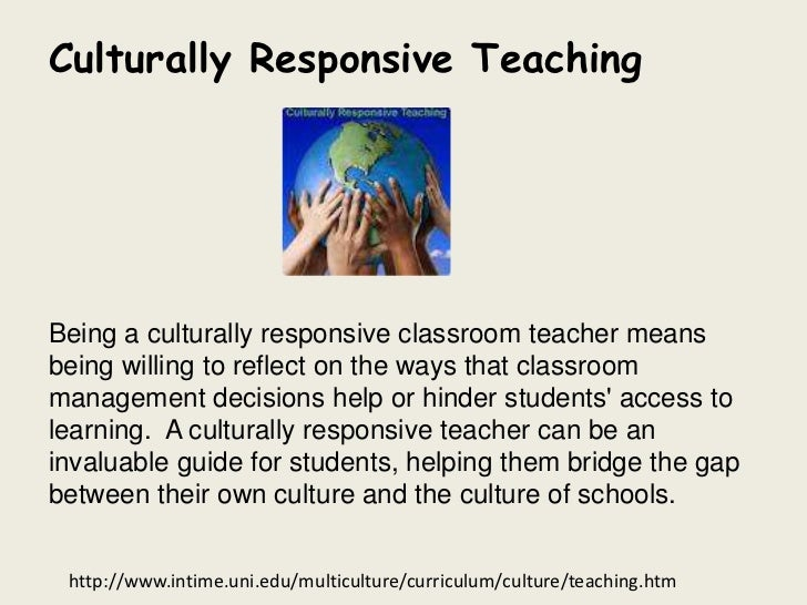 Culturally Responsive TeachingBeing a culturally responsive classroom teacher meansbeing willing to reflect on the ways th...