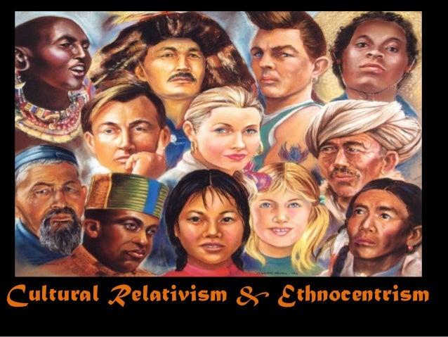 Cultural Relativism & Ethnocentrism