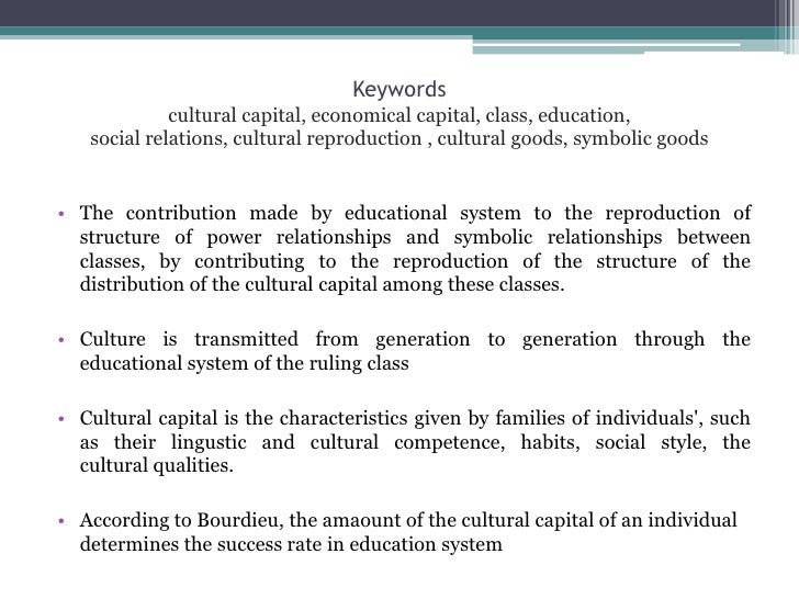 cultural capital and social reproduction essay Social reproduction social hierarchies to academic hierarchies social hierarchy exists in any society in a way of unequal distribution of resources.
