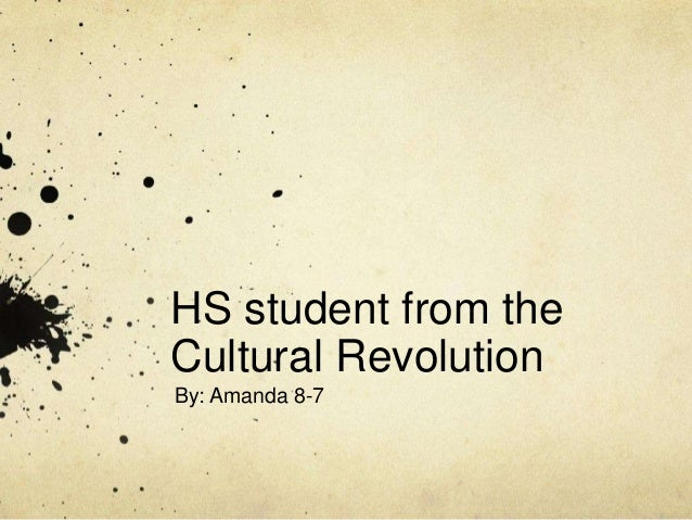 HS student from the Cultural Revolution By: Amanda 8-7