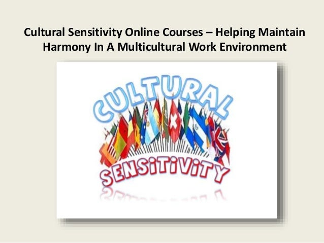 show social and cultural sensitivity Information on what is discrimination and how it affects us tips on how to be cluturally senstive to others ways we can show sensitivity to gender.