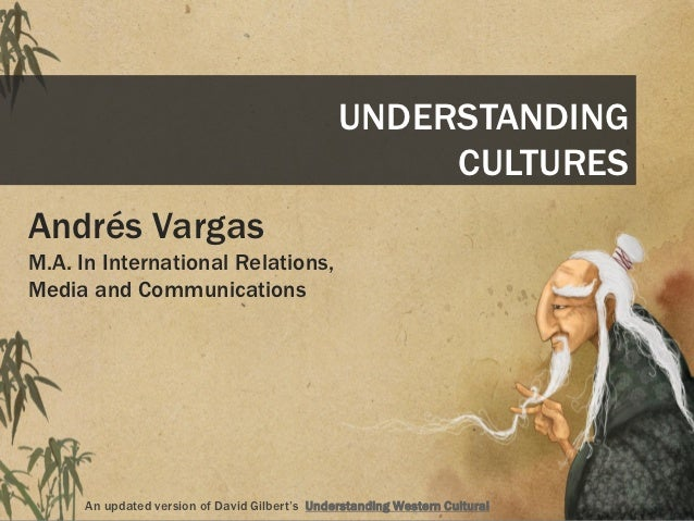 UNDERSTANDING                                                     CULTURESAndrés VargasM.A. In International Relations,Med...