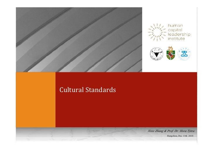 Cultural Standards                     Xixie Zhang & Prof. Dr. Hora Tjitra                                   Hangzhou, Dec...