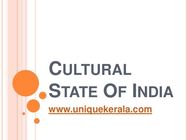Cultural State Of India<br />www.uniquekerala.com<br />