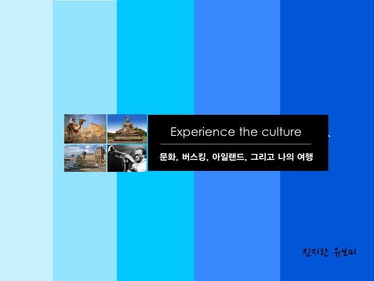 Experience the   special                  Experience the culture                                                 `        ...
