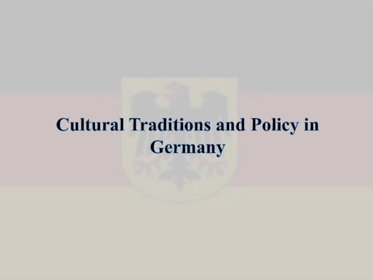 Cultural Traditions and Policy in Germany<br />