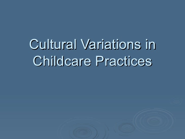 Cultural Variations in Childcare Practices