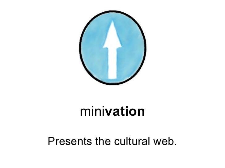mini vation Presents the cultural web.
