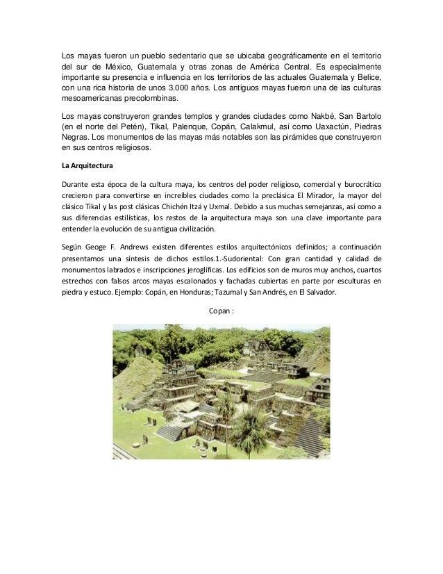 Los mayas fueron un pueblo sedentario que se ubicaba geográficamente en el territorio del sur de México, Guatemala y otras...