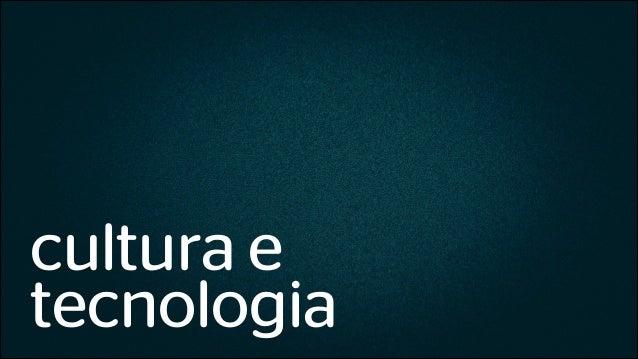 cultura e tecnologia