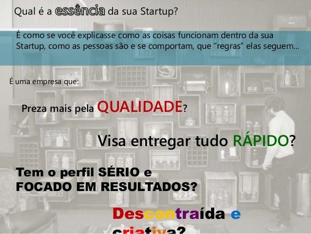 Qual é a da sua Startup? É uma empresa que: Visa entregar tudo RÁPIDO? Preza mais pela QUALIDADE? Tem o perfil SÉRIO e FOC...