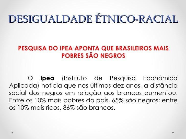 DESIGUALDADE ÉTNICO-RACIAL  PARTICIPAÇÃO DO NEGRO NO MERCADO DE TRABALHO CRESCE,          MAS RENDA AINDA É INFERIOR À DO ...