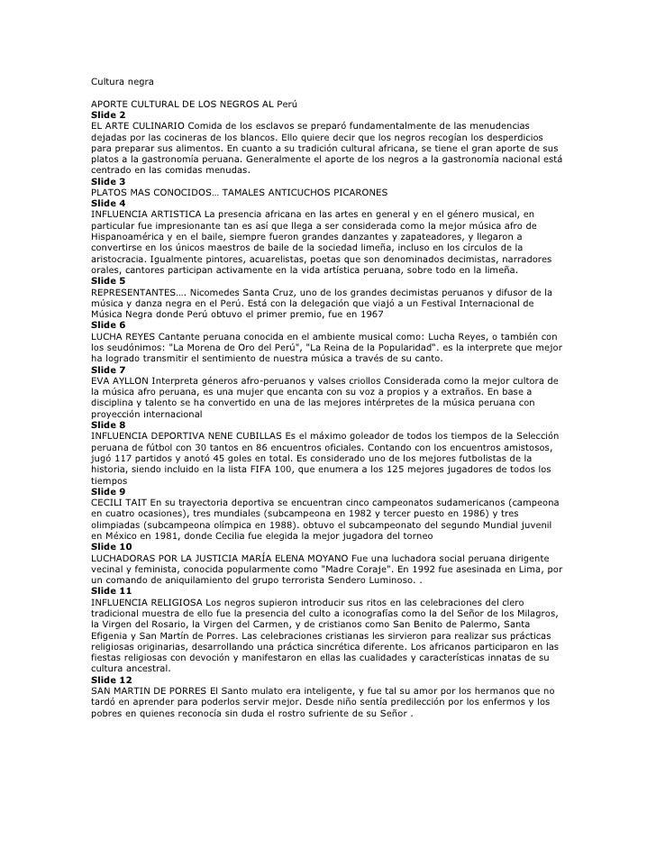 Cultura negraAPORTE CULTURAL DE LOS NEGROS AL PerúSlide 2EL ARTE CULINARIO Comida de los esclavos se preparó fundamentalme...