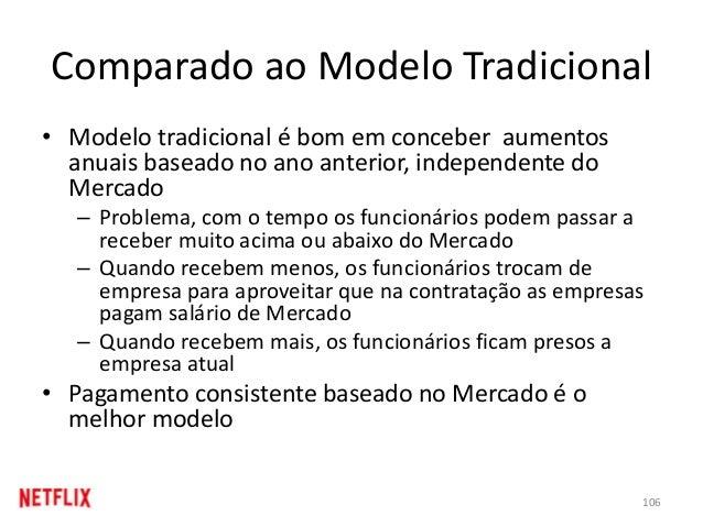 Comparado ao Modelo Tradicional • Modelo tradicional é bom em conceber aumentos anuais baseado no ano anterior, independen...
