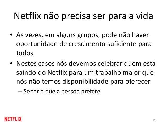 Netflix não precisa ser para a vida • As vezes, em alguns grupos, pode não haver oportunidade de crescimento suficiente pa...
