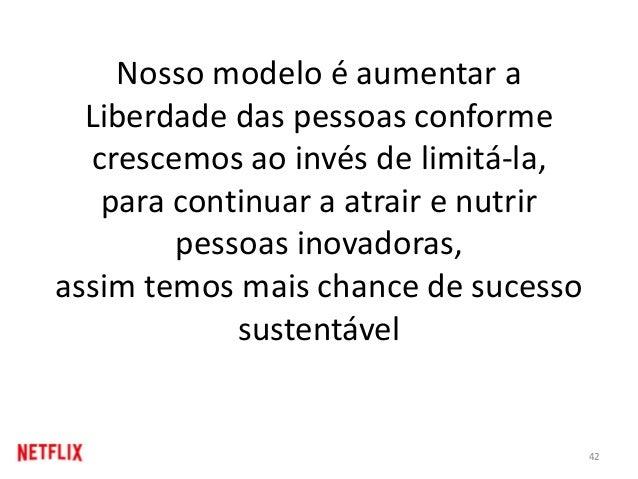 Nosso modelo é aumentar a Liberdade das pessoas conforme crescemos ao invés de limitá-la, para continuar a atrair e nutrir...