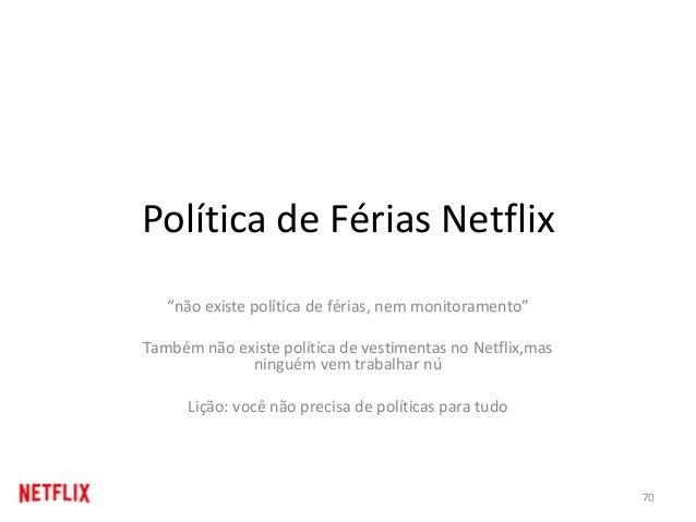 """Política de Férias Netflix """"não existe política de férias, nem monitoramento"""" Também não existe política de vestimentas no..."""