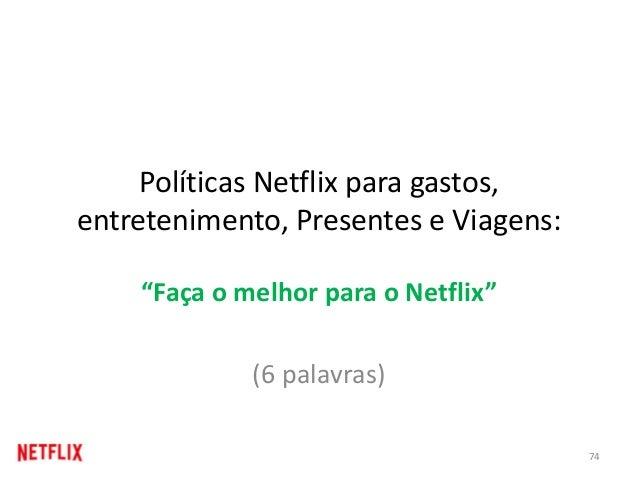 """Políticas Netflix para gastos, entretenimento, Presentes e Viagens: """"Faça o melhor para o Netflix"""" (6 palavras) 74"""