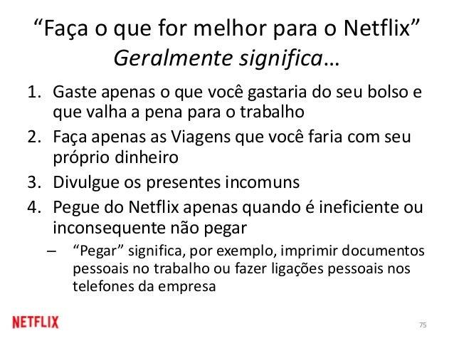 """""""Faça o que for melhor para o Netflix"""" Geralmente significa… 1. Gaste apenas o que você gastaria do seu bolso e que valha ..."""