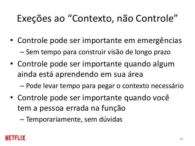 """Exeções ao """"Contexto, não Controle"""" • Controle pode ser importante em emergências – Sem tempo para construir visão de long..."""