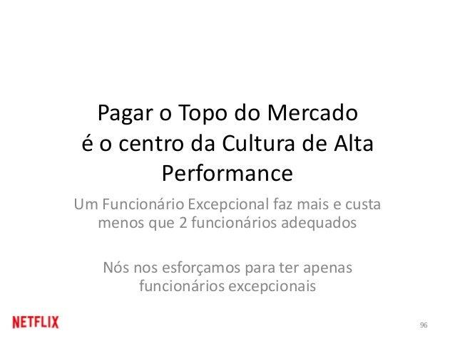 Pagar o Topo do Mercado é o centro da Cultura de Alta Performance Um Funcionário Excepcional faz mais e custa menos que 2 ...